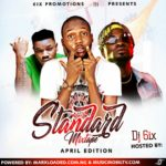 MIXTAPE: Dj 6ix – Standard Mixtape (April Edition)