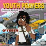 FAST DOWNLOAD: O'Teezy – Youth Prayer (Prod. By Callmeholargold)