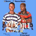 Music: Mr shevron ft Agege Principal – Gboju (Mixed By Principal)