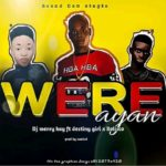 Music:! DJ Merry Kay Ft Destiny Girl X Bolisco – Were Ayan