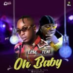 Music: Lese ft Teni – Oh Baby