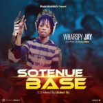 FAST DOWNLOAD:! Wharspy Jay – Sotenue Base