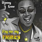 "FAST DOWNLOAD:! Dammy Krane – ""Pay Me My Money"""