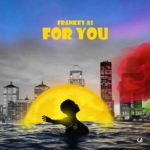 FAST DOWNLOAD:! Frankey A1 – For You