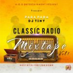 MIXTAPE:! DJ Tiny – Classic Radio Mixtape Vol 1