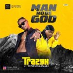 FAST DOWNLOAD:! Trazyx Ft. Teni – Man No be God