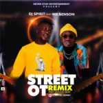 FAST DOWNLOAD:! DJ Spirit Oko Oku X Mr Benson – Street OT Remix