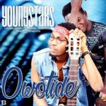 FAST DOWNLOAD:! Youngstars – Owotide
