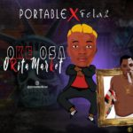 FAST DOWNLOAD:! Portable – Oke osa Orita market Ft fella 2