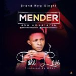 FAST DOWNLOAD:! Mender – Fake Love (Produce by M.Dot)