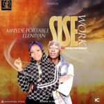 FAST DOWNLOAD: Myde Portable – Sise ft Eleniyan (Prod By Dino Nice Dar)