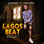 Legitbaze Ft Omo Ebira – Lagos Beat (Freebeat)