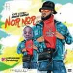 FAST DOWNLOAD:! Ope Gold ft. Broda Shaggi – Nor Nor (Fuji Cover)