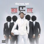 FAST DOWNLOAD:! Victor AD – Red Eye (Prod. Kel P)