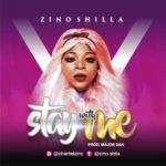 FAST DOWNLOAD: Zino Shilla – Stay With Me (Prod By Major Dan)