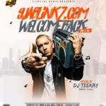 Hot Mixtape: 9jablinkz Ft DJ Teekay – Welcome Back Mixtape