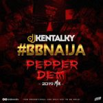 MIXTAPE: Dj Kentalky – BBNaija Pepper Dem Party Mix