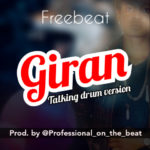 FREE BEAT: Professional ft Bill Sticks – Giran Beat (Talking Drum Version)