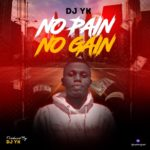 Dj Yk Beats – No Pain No Gain