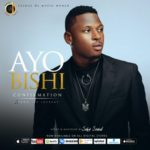 [Music] Ayo Bishi – Confirmation