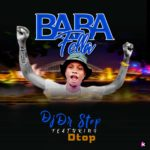 DJ Dr Step Ft D Top – Baba Fella