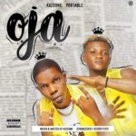 [Music] KazeOne ft Portable – Oja