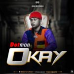 [Music] Dotman – Okay (Prod. Foxx Beatz)