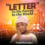 [Music] Anuoluwapo – Letter To My Parents In The World