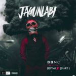 [Music] BBNC Ft Rhyms X Lhake1 – Jagunlabi / @rhymsmusical