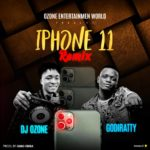 [Music] Dj Ozone ft. Godiratty – iPhone 11 (Remix)
