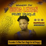 [December Free Jingle] Wharspy Jay – Boda Lekan Free Jingle For All Deejays