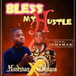 [Music] Honey Kay Ft Dontana – Bless My Hustle (Mixed By Jomsmak)