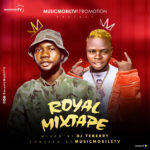 [Mixtape] DJ Teeberry X MusicmobilTv 2019 Royal Mixtape End Of The Yeah Party