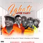 Displine Ft Fela2 X T Mizzy X Porteble & Dj-Teeberry – Igbati After Party