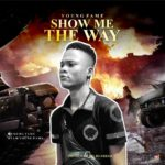 Young Fame – Show Me The Way