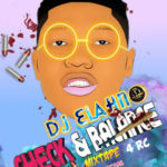[Mixtape] Dj Elahno – Check & Balance Mixtape 4 Rc