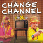 Dapop Ft. DTop – Change Channel