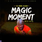 MIXTAPE: DJ More Alaga – Magic Movement Mixtape