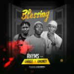 Rhyms Ft Lhake1 X K Money – Blessing