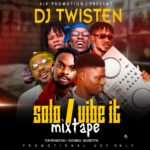 MIXTAPE: DJ Twisten – Solo / Vibe It Mixtape