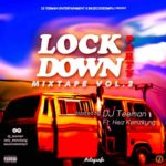 [Mixtape] Dj Teeman X Kemzykyng – Lockdown Part 2 mix