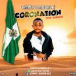 FAST DOWNLOAD: Emmy Omobale – Coronation (Prod By Sunshine)