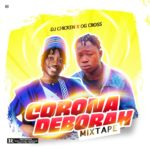 MIXTAPE: Dj Chicken – Corona Debora (FULL MIXTAPE)