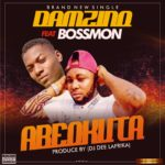 DOWNLOAD MP3: Damzino Ft Bossmon – Abeokuta