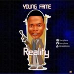 FAST DOWNLOAD: Young Fame – Reality (Prod By Effizy)