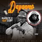 FAST DOWNLOAD: Mathew D Ft DTop – Dayanmo