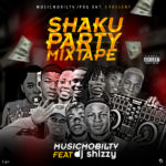 MIXTAPE: MusicmobilTv Feat DJ Shizzy – Shaku Shaku Party Mixtape