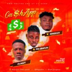 DOWNLOAD MP3: Olagzy Ft. Mr Gbafun & King Ezzy – Cash App