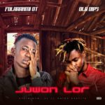 FAST DOWNLOAD: Folaranmi OT Ft. Oladips – Juwon Lor