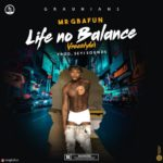 DOWNLOAD MP3: Mr Gbafun – Life No Balance (Freestyle)